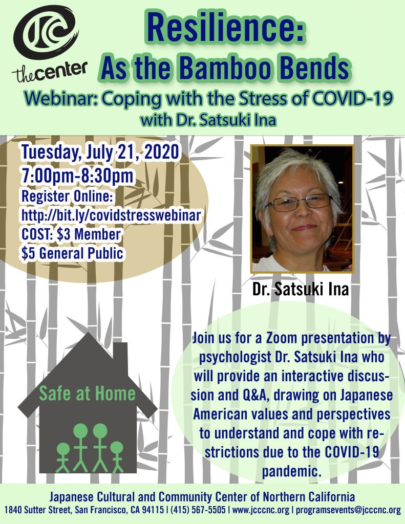 Webinar - Resilience: As the Bamboo Bends - Coping with the Stress of COVID-19 with Dr. Satsuki Ina @ Online via Zoom webconferencing